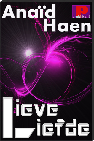 Lieve liefde  by  Anaïd Haen