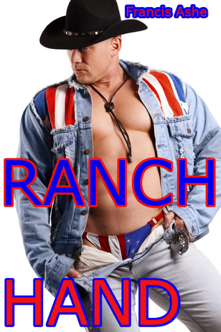Ranch Hand (Ranch Hand #1)  by  Francis Ashe