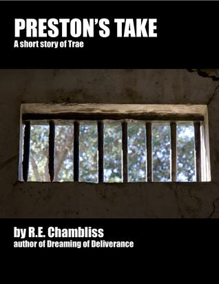 Prestons Take: A short story of Trae R.E. Chambliss