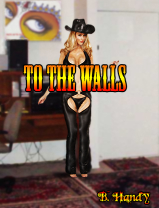 To The Walls B. Handy
