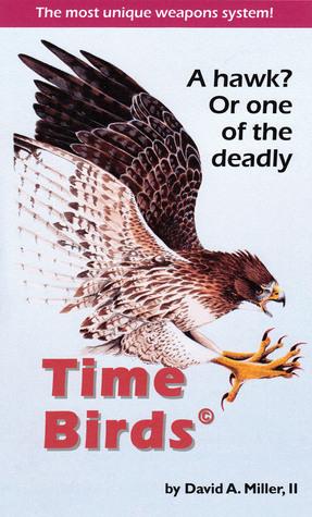 Time Birds David A. Miller, II