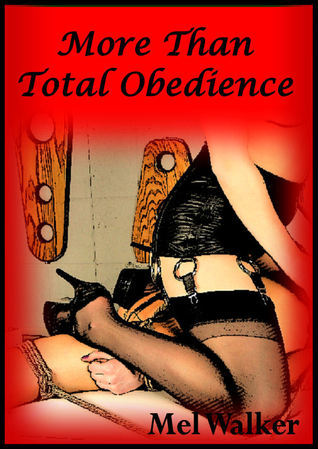 More Than Total Obedience Mel Walker