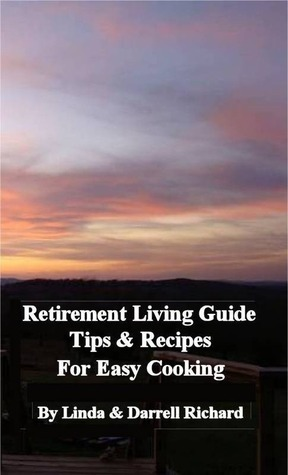 Retirement Living Guide Tips and Recipes for Easy Cooking  by  Linda Richard