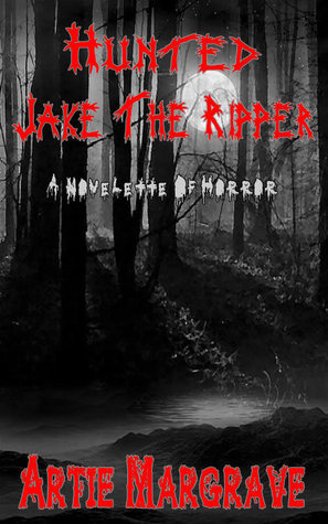 Hunted: Jake The Ripper  by  Artie Margrave