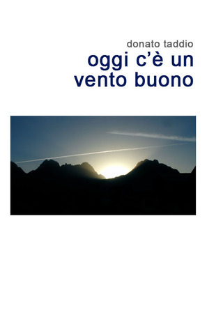 Oggi Cè Un Vento Buono Donato Taddio