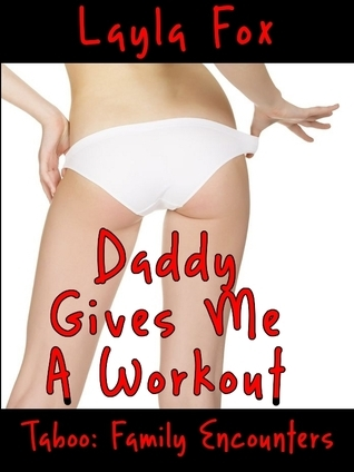 Daddy Gives Me A Workout Layla Fox