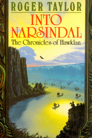 Into Narsindal [Chronicles of Hawklan #4]  by  Roger  Taylor