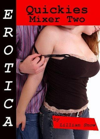 Quickies: Mixer Two  by  Lillian Snow