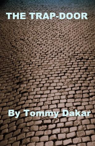 The Trap-Door  by  Tommy Dakar