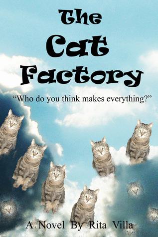 The Cat Factory  by  Rita Villa