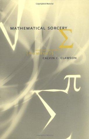 Mathematical Sorcery Calvin C. Clawson