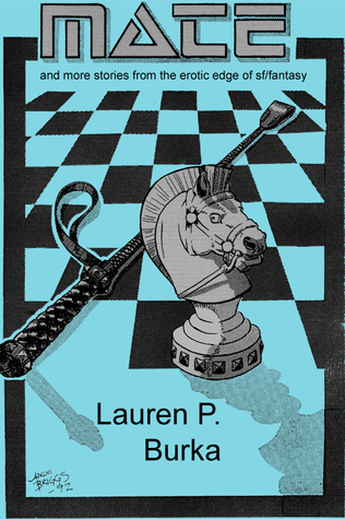 Mate: And More Stories of Erotic SF/Fantasy  by  Lauren P. Burka