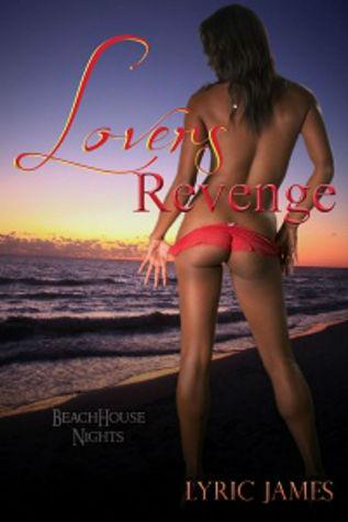 Lovers Revenge: Beach House Nights Book One  by  Lyric James