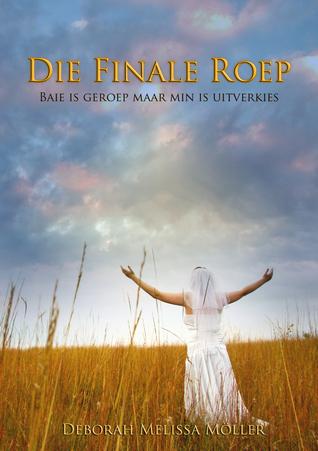 Die Finale Roep  by  Deborah Melissa Möller