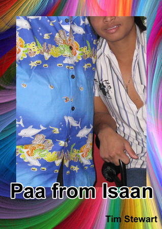Paa: Lovestruck From Isaan  by  Tim Stewart