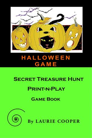 Halloween Game: A Secret Treasure Hunt Print-N-Play Game Book Laurie Cooper