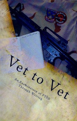 Vet to Vet, An Examination of PTSD Through Writing  by  P.W. Covington