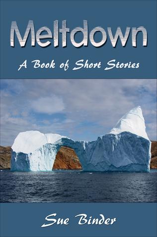 Meltdown  by  Sue Binder