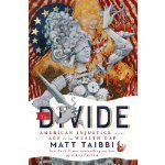 The Divide: American Injustice in the Age of the Wealth Gap Matt Taibbi
