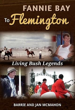 Fannie Bay to Flemington: Living Bush Legends Barrie and Jan McMahon
