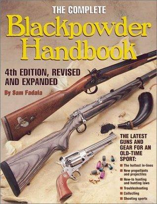 Complete Blackpowder Handbook Sam Fadala