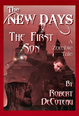 The New Days: The First Son Robert DeCoteau