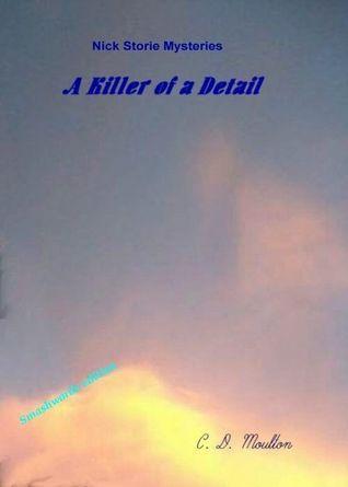 A Killer of a Detail C.D. Moulton