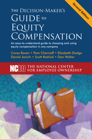 The Decision-Maker's Guide to Equity Compensation, 2nd Ed.  by  The National Center for Employee Ownership (NCEO)