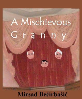 A Mischievous Granny Mirsad Bećirbašić