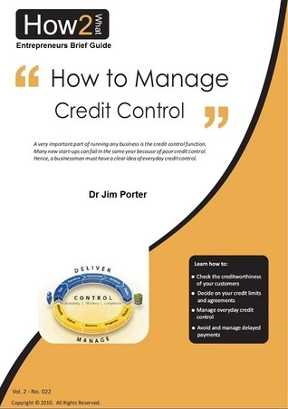 How to Manage Credit Control  by  Jim Porter