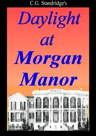 Daylight at Morgan Manor C.G. Standridge