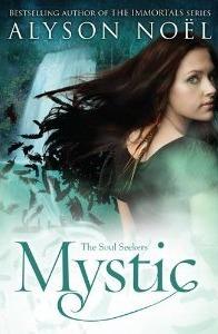 Mystic (The Soul Seekers #3) Alyson Noel