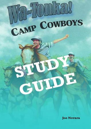 WaTonka Camp Cowboys, A Study Guide  by  Joe Novara
