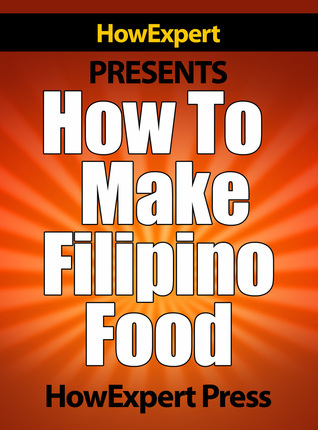 How To Make Filipino Food  by  HowExpert Press