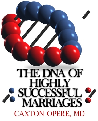 The DNA of Highly Successful Marriages Caxton Aderemi Opere