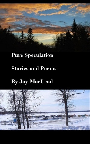 Pure Speculation  by  Jay MacLeod