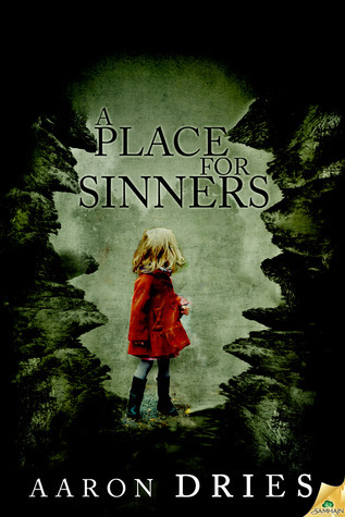 A Place for Sinners  by  Aaron Dries