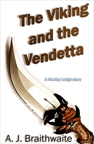 The Viking and the Vendetta (Hawley Lodge, # 2)  by  A.J. Braithwaite