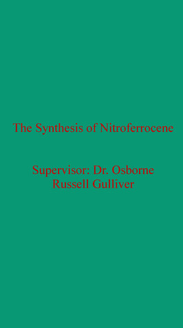 Synthesis of Nitroferrocene  by  Russell Gulliver