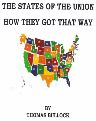 The States of Union How They Got That Way Thomas Bullock