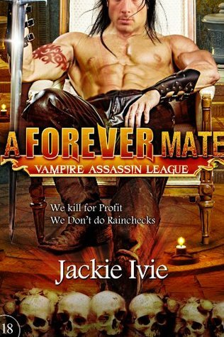 A Forever Mate (Vampire Assassin League, #18)  by  Jackie Ivie