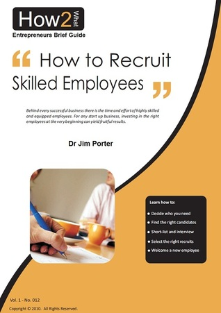 How to Recruit Skilled Employees Jim Porter