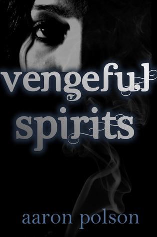 Vengeful Spirits: A Supernatural Thriller  by  Aaron Polson