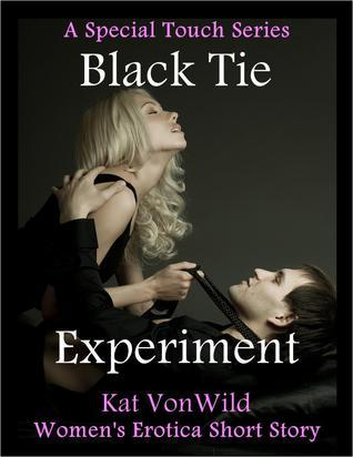 The Black Silk Tie Experiment A Special Touch Series Short Story Kat Von Wild