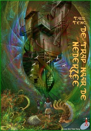 De Trap Naar De Nederzee  by  Tais Teng