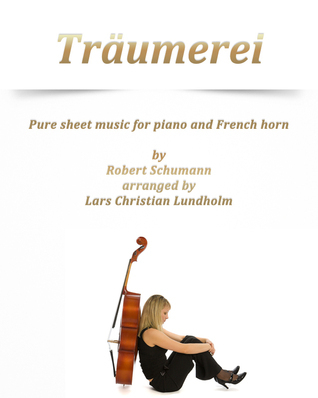 Traumerei Pure sheet music for piano and French horn Robert Schumann arranged by Lars Christian Lundholm by Pure Sheet music