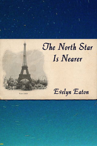 The North Star is Nearer  by  Evelyn Eaton