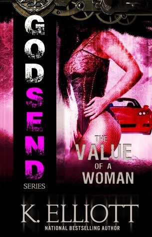 The Value of a Woman (Godsend #8)  by  K. Elliott