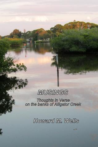 Musings  by  Howard Wells