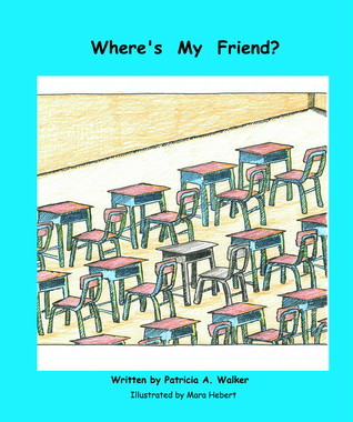 Wheres My Friend?  by  Patricia Walker